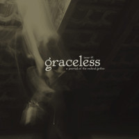Graceless: A Journal of the Radical Gothic #1